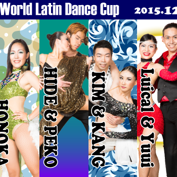"World Latin Dance Cup 2015 HONOKA,HIDE&PEKO,KIM&KANG,Luical&Yuui,MIKO,Bomba Latina Las,Chicas,Bomba Latina ''Burilantes latinas"",Bomba Latina Salserin,S.B.W.W"