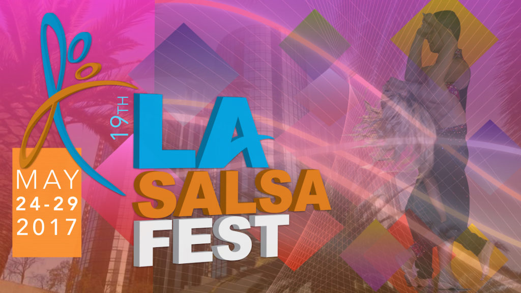 19thLA SALSA FEST (MAY 24-29 2017)