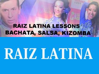 ■ RAIZ LATINAの土曜日オープンクラスがリニューアル!8月新規生徒募集中! 振付を通してサルサ、バチャータ、キゾンバを踊れるように始めませんか!? 学割始めました!体験レッスンもあります!